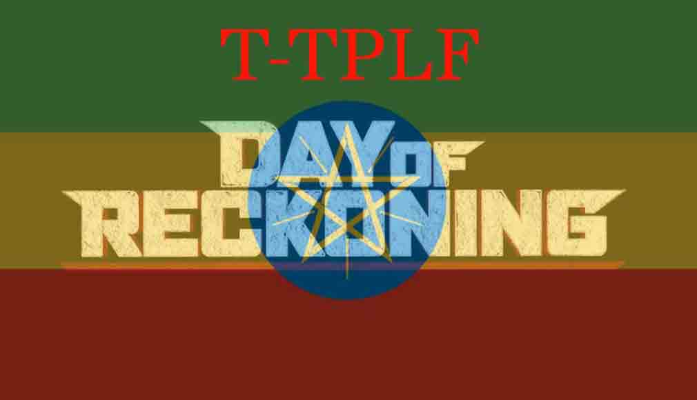 T-TPLF Day of Reckoning